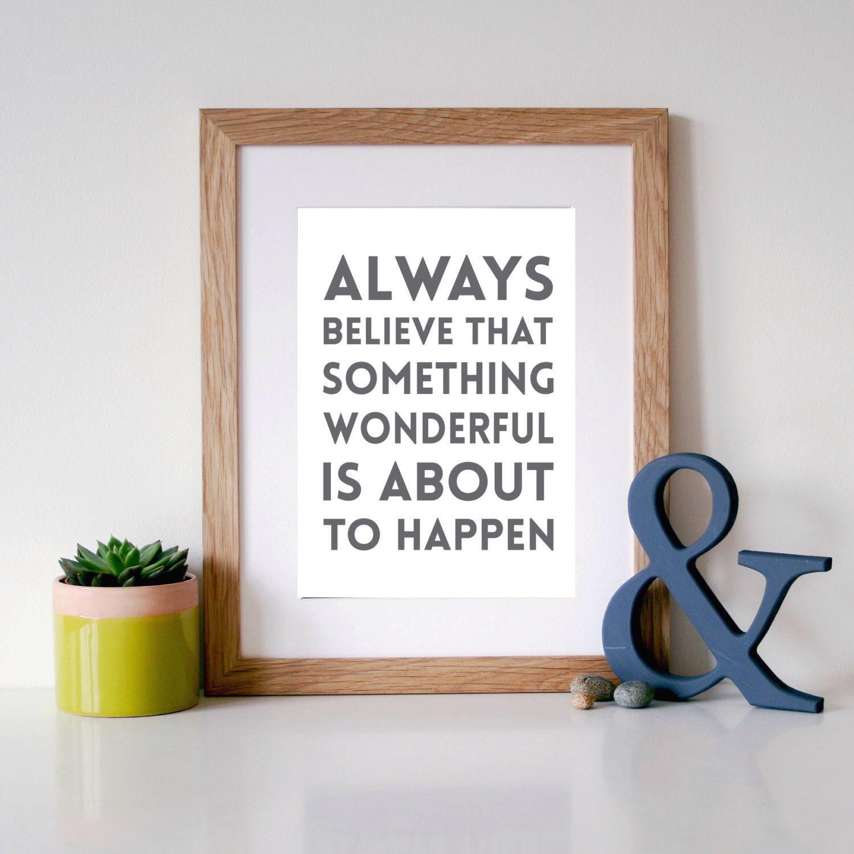 INSPIRATIONAL Quote u0027Always Believe Something Wonderful is