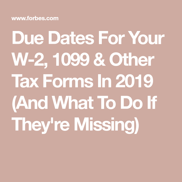 Due Dates For Your W-2, 1099 & Other Tax Forms In 2019