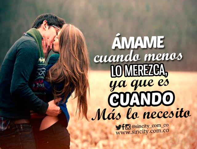 Ámame sin condición... ámame cuando mas lo necesite!!