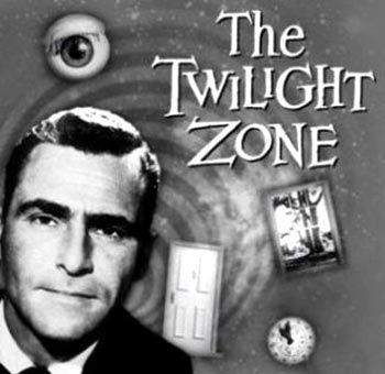 The Twilight Zone.