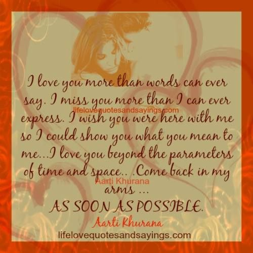 I Love You Beyond The Parameters Of Time And Spaceu2026Come Back In My Arms . Love  Quotes And Saying ...