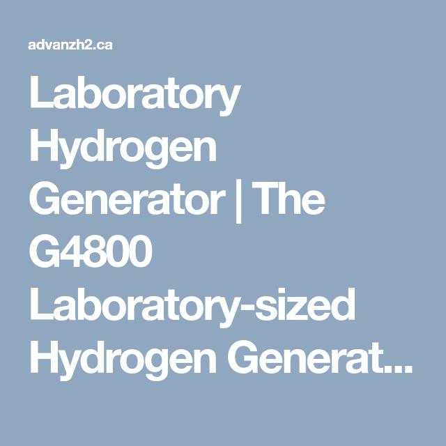Laboratory Hydrogen Generator The G4800 Laboratory Sized Hydrogen Generator Hydrogen Generator Generation Membrane