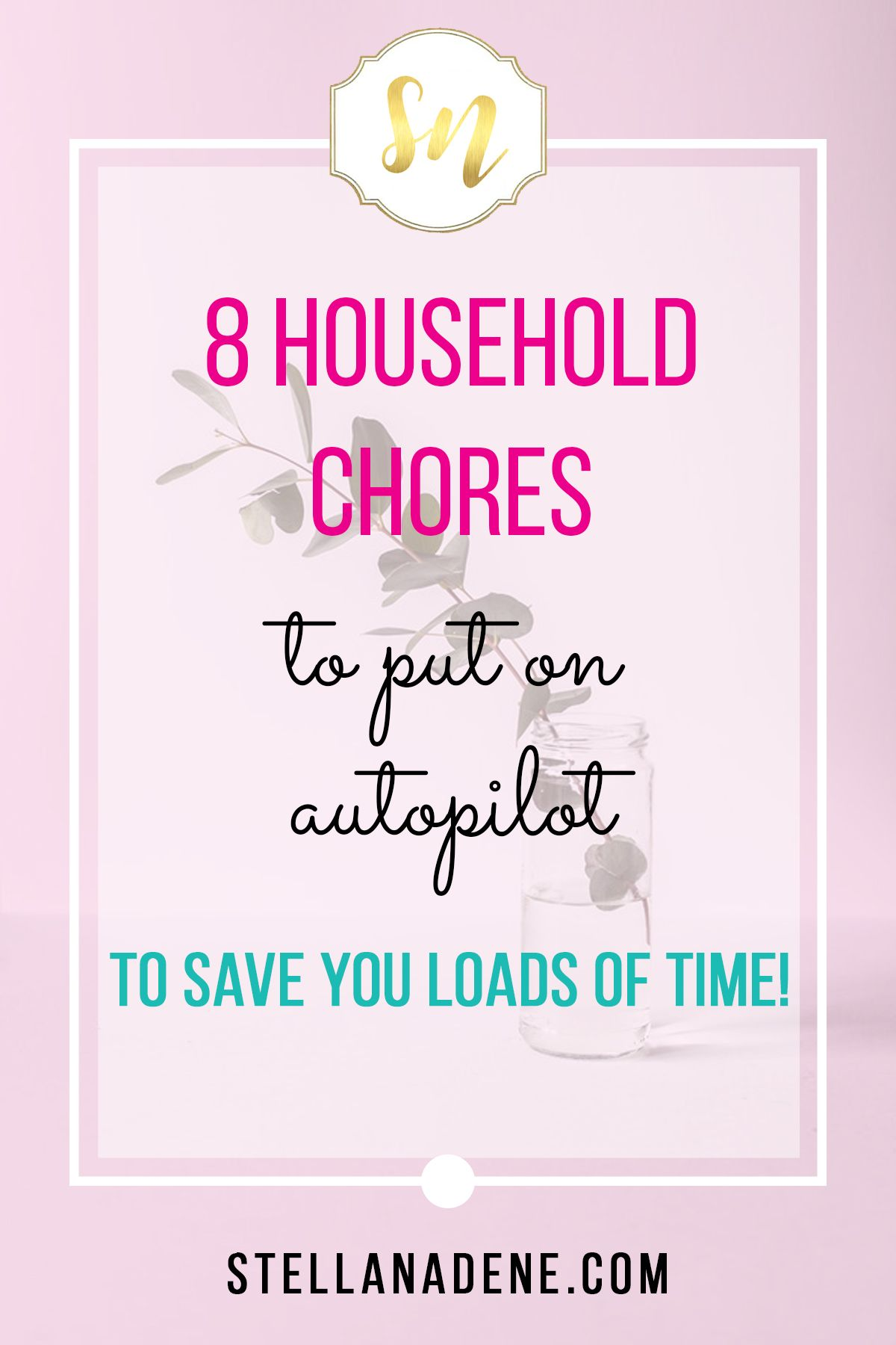 8 Ways To Put Household Chores On Autopilot To Save You