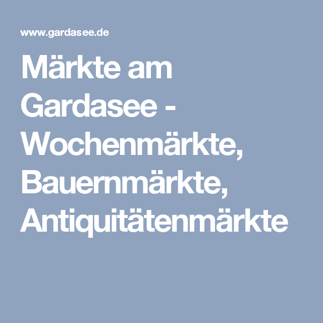 Photo of Märkte am Gardasee – Wochenmärkte, Bauernmärkte, Antiquitätenmärkte