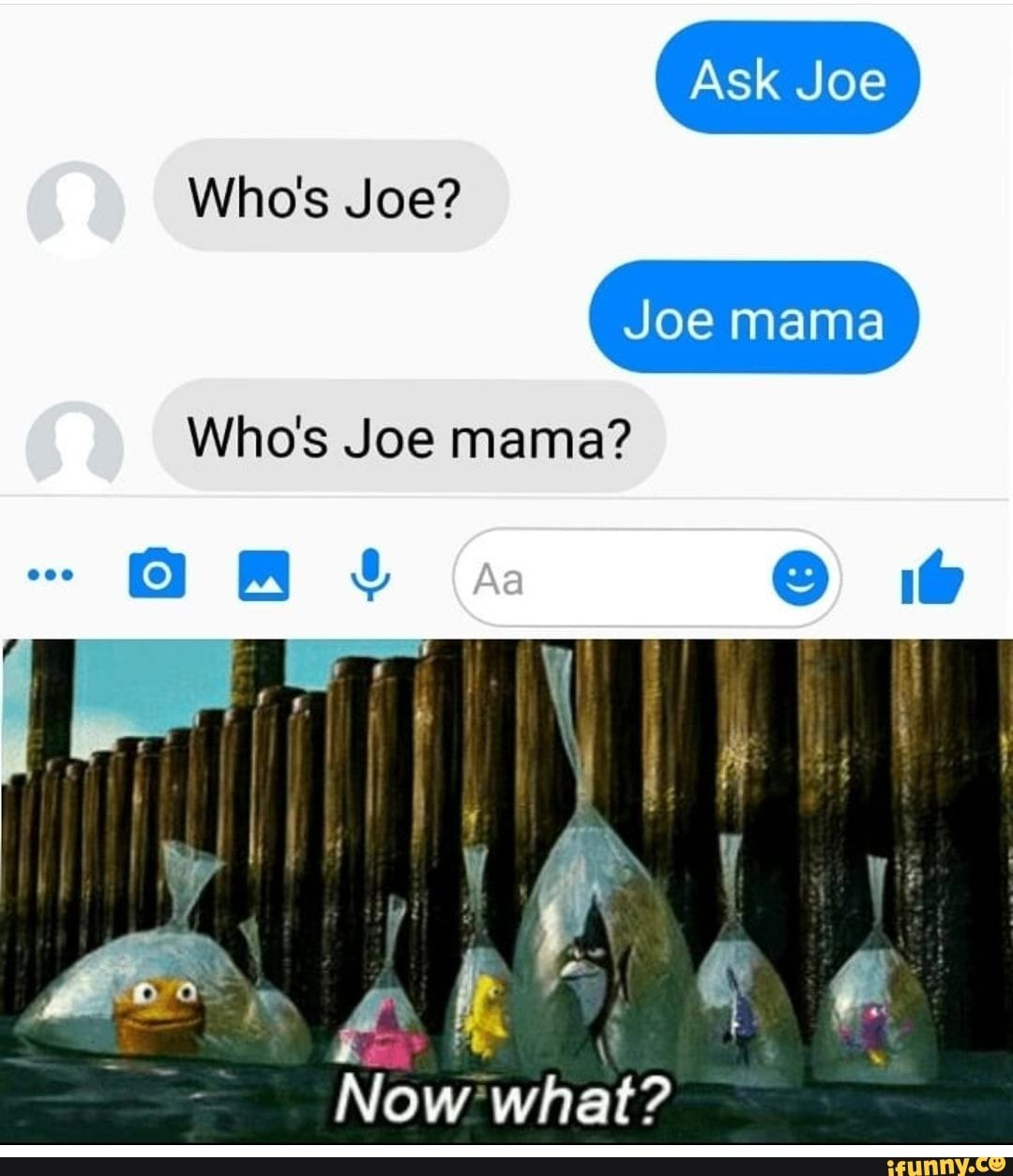 Who S Joe Mama Now What Ifunny Mama Jokes Now What What Meme Joe mama is a joke that recently took over the internet, however it's quite an old meme last week i managed to send joe mama 9a at oliana, a route that had challenged me a lot last season. who s joe mama now what ifunny