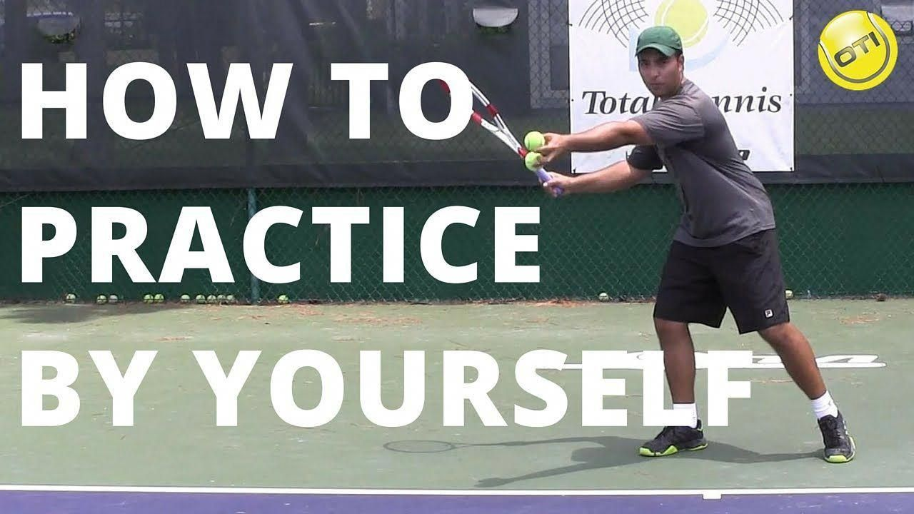 Tennis Tip How To Practice By Yourself