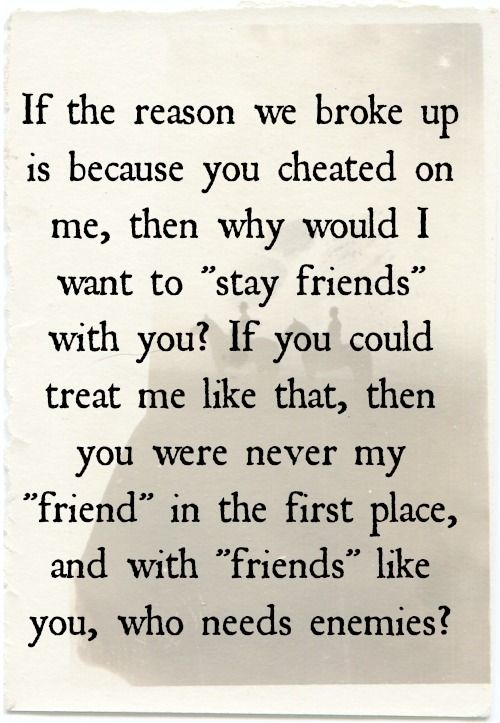 She Cheated On Me Quotes: If The Reason We Broke Up Is Because You Cheated On Me
