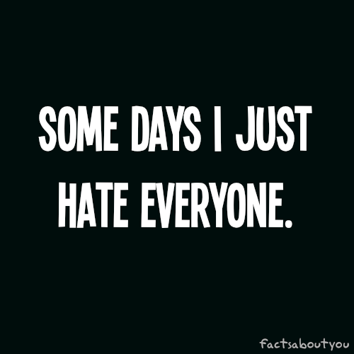 Some days i just hate everyone quotes quote girl quotes teen quotes some days i just hate everyone quotes quote girl quotes teen quotes girl sayings malvernweather Gallery