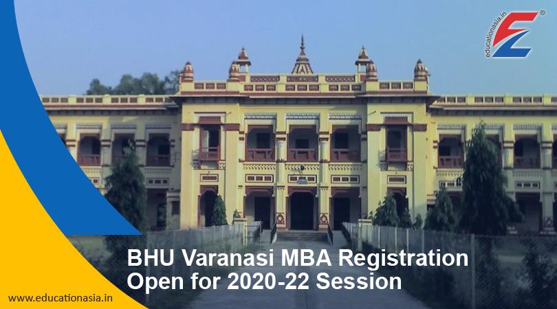 Bhu Varanasi Mba Registration Open For 2020 22 Session In 2020 Mba Varanasi Session