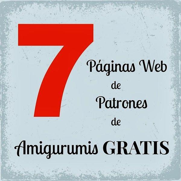 7 Páginas de Patrones de Amigurumis Gratis   Tejido   Pinterest ...