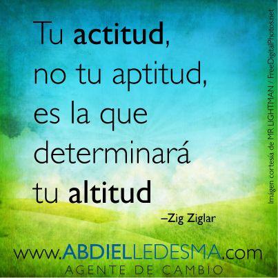 Tu Actitud No Tu Aptitud Es La Que Determinará Tu Altitud
