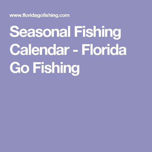 Seasonal Fishing Calendar Florida Go Fishing Fishing Calendar Fish Seasons