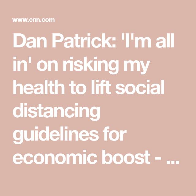 Texas Lt. Gov. Dan Patrick 'I'm all in' on risking my