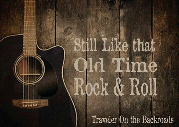 c2b33b4c Still Like that Old time Rock & Roll ... That kind of music just soothes  the soul ... I reminisce about the days of old ... With that old time rock  and ...