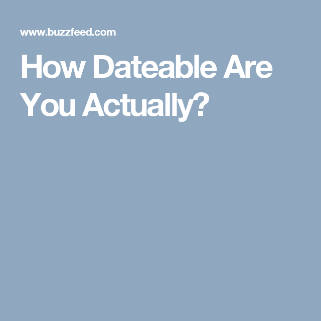 Are you dateable quiz