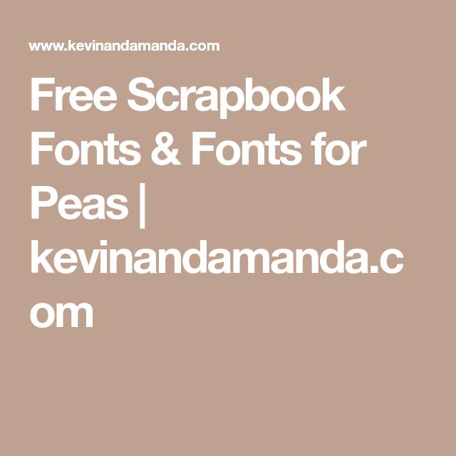 Free Scrapbook Fonts Fonts For Peas Kevinandamanda School