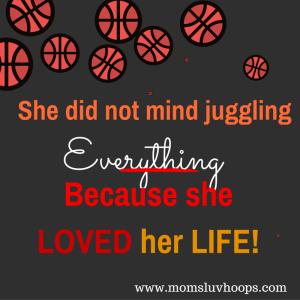Basketball Moms Raising Young Athletes Basketball Mom Quotes Love Your Life Quotes Basketball Mom