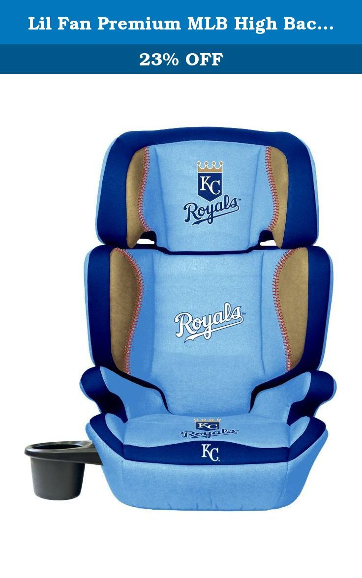 Lil Fan Premium MLB High Back Booster Kansas City Royals Let Your Ride In Style With This Officially Licensed 2 1 Seat