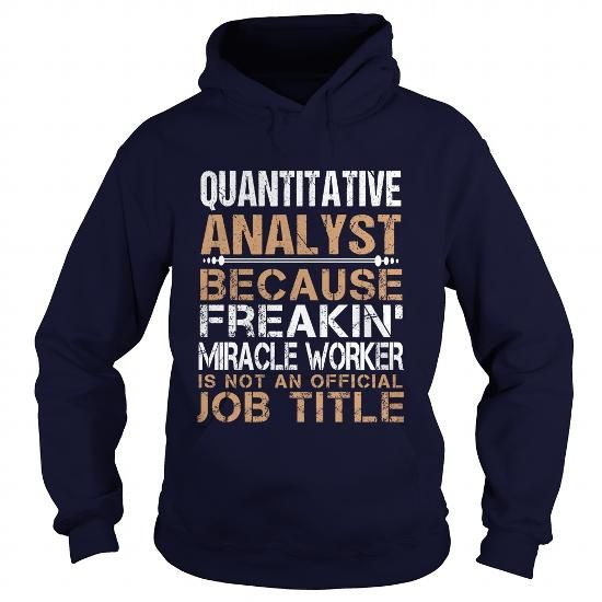QUANTITATIVE ANALYST Because FREAKING Awesome Is Not An Official Job Title T Shirts, Hoodie Sweatshirts