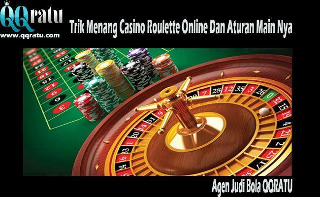 Trik Menang Casino Roulette Online Dan Aturan Main Nya