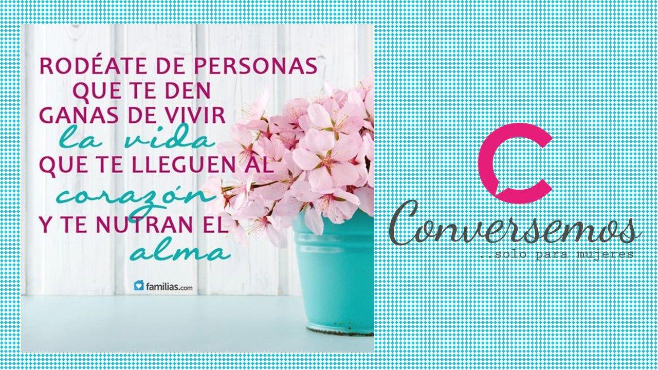 #Motivacion #Frases #Consejos #LavidaEsBella #Conversemossoloparamujeres