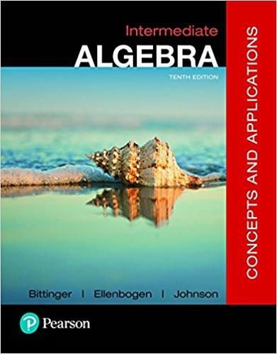 Intermediate algebra concepts and applications 10th edition by intermediate algebra concepts and applications 10th edition by marvin l bittinger author isbn 13 978 0134497174 fandeluxe Choice Image
