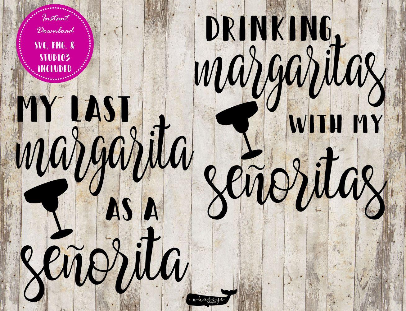 My Last Margarita As A Senorita Drinking Margaritas With My Clip Art Bachelorette Margarita