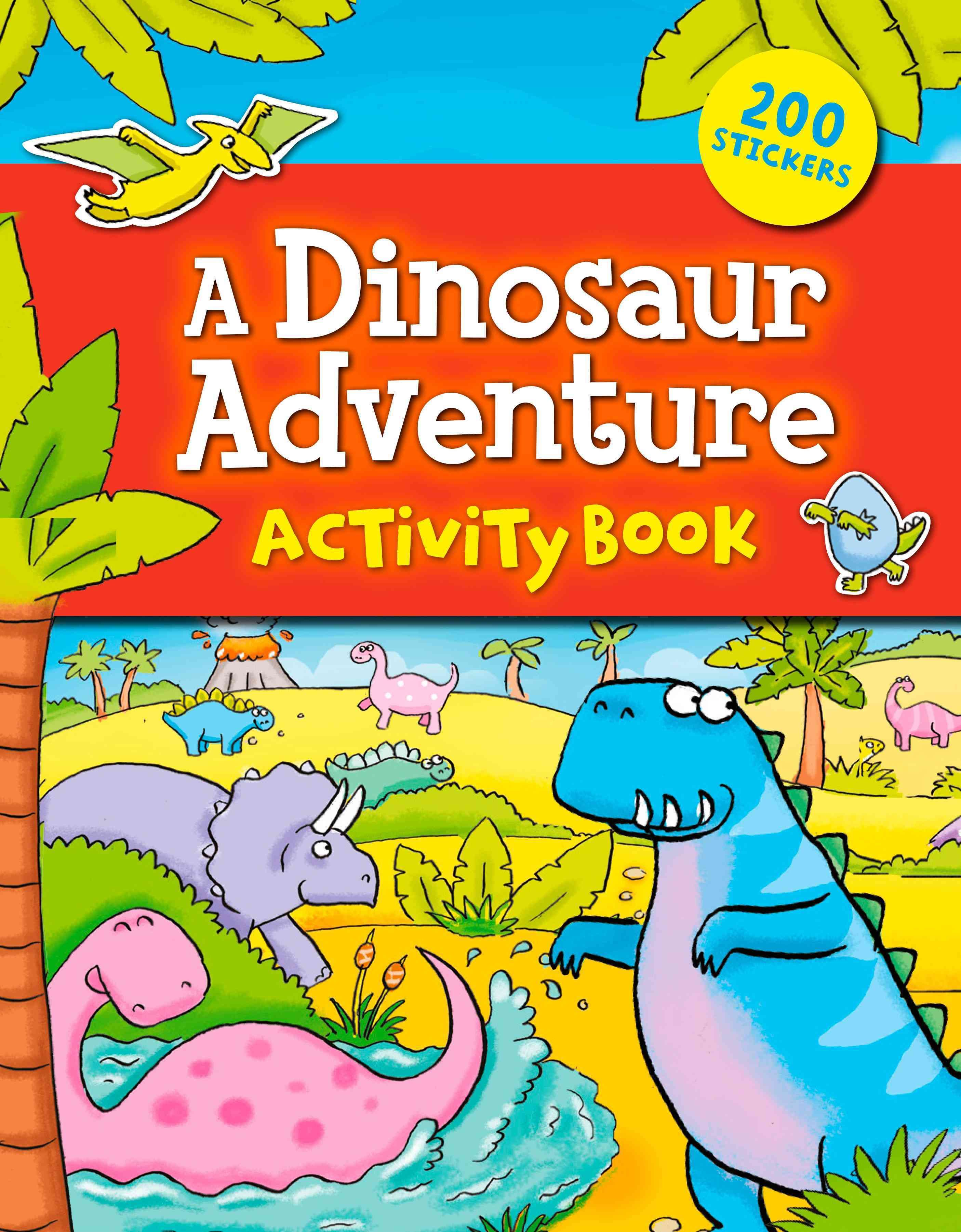 A Dinosaur Adventure Sticker Activity Book