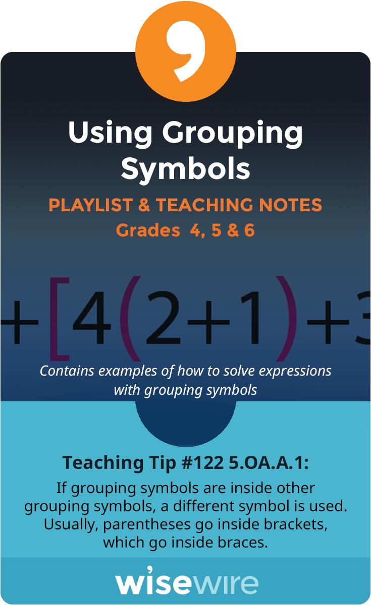 Using grouping symbols playlist and teaching notes elementary using grouping symbols playlist and teaching notes biocorpaavc Choice Image