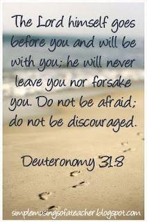...Deuteronomy 31: 8
