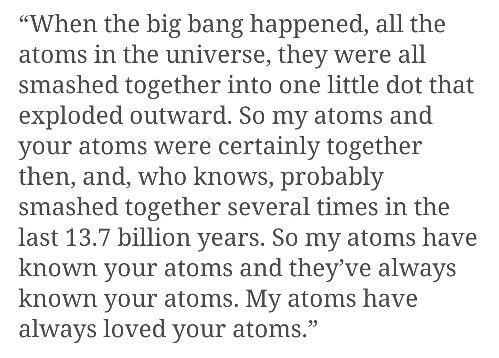 My atoms have always loved your atoms <3 i origin movie quote