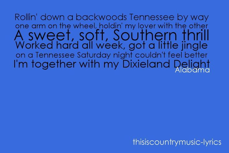Alabama Dixieland Delight | Found on somewhereinthecountry.tumblr ...