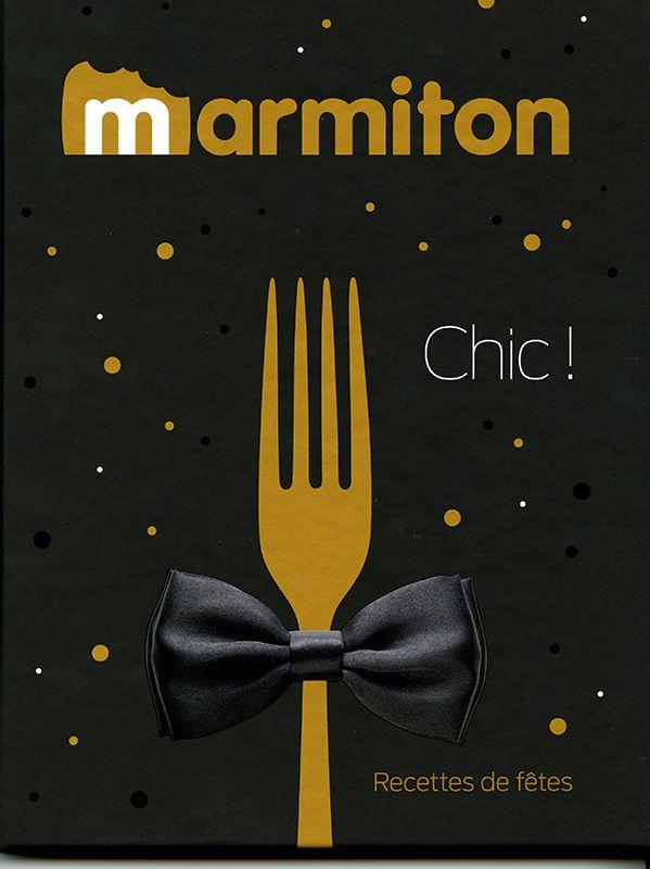 Marmiton Chic Recettes De Fetes Livre Cuisine