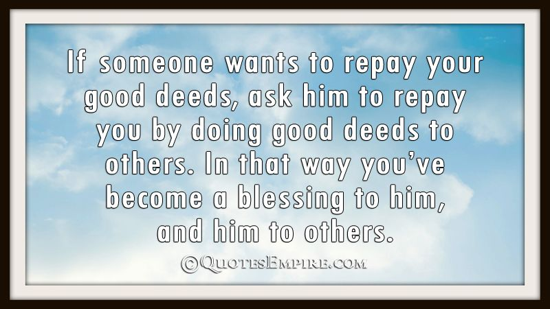 Good Deeds Wisdom Good Deed Quotes Best Quotes Be Yourself Quotes
