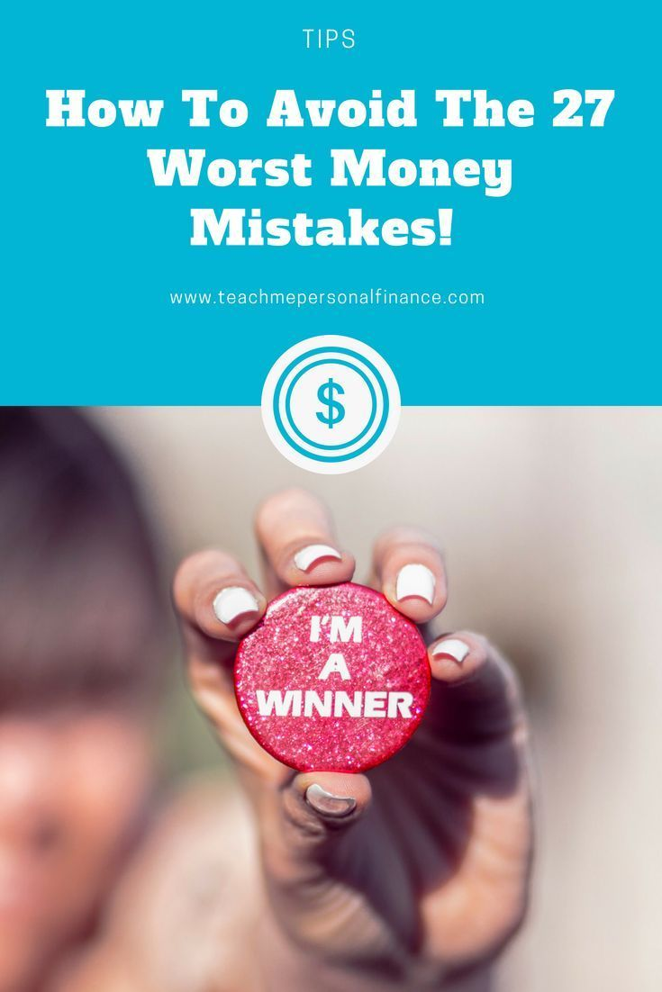 The 27 worst money mistakes and how to avoid them The 27 worst money mistakes and how to avoid them