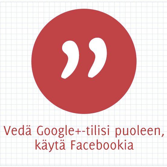 Vedä Google+-tilisi puoleen, käytä Facebookia