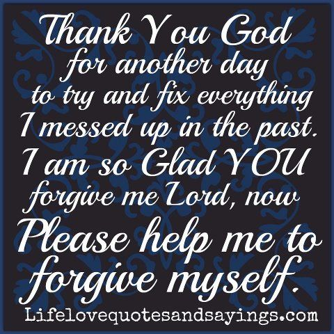 Thank You God For Another Day To Try And Fix Everything I Messed Up