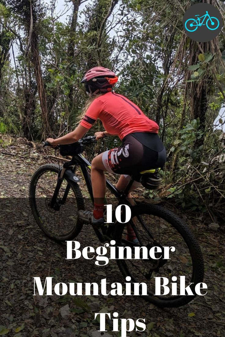 10 Beginner Mountain Bike Tips With Images Mountain Biking