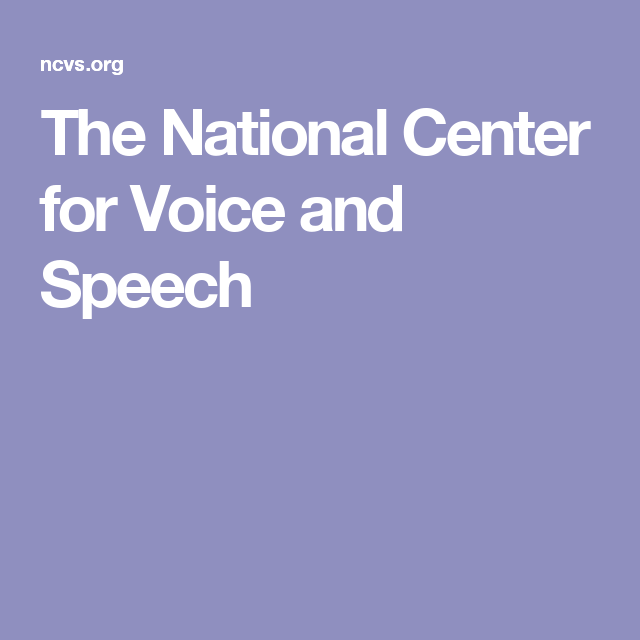 The National Center for Voice and Speech