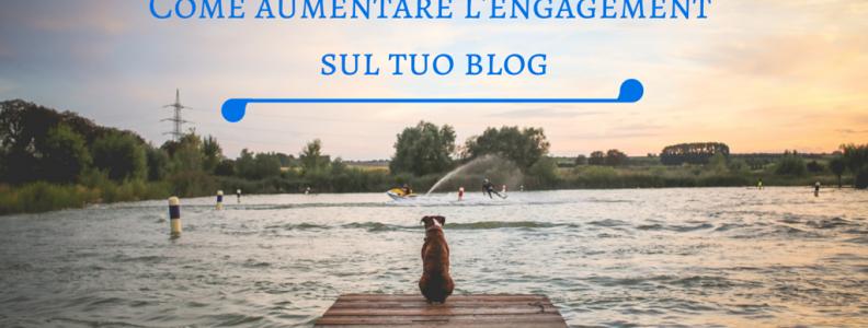 Come aumentare l'engagement sul tuo blog | Studio Samo