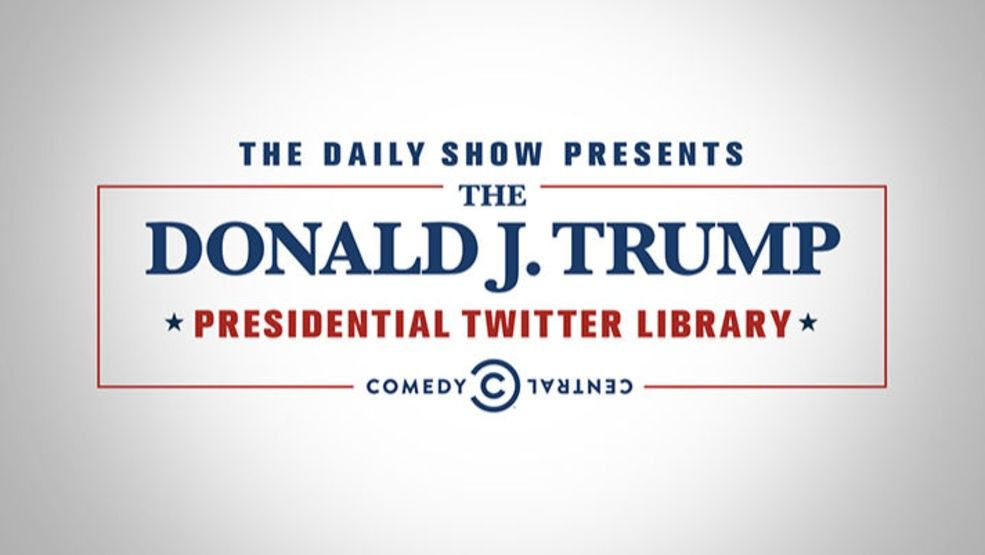 The Daily Show Is Unveiling The Trump Twitter Library The Daily Show Trump Presidential