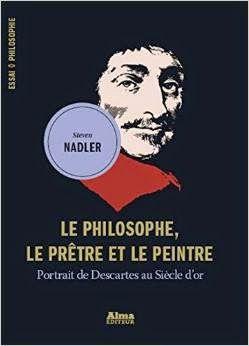 Steven Nadler Le Philosophe Le Pretre Et Le Peintre Portrait De Descartes Au Siecle D Or Pretresse Philosophie Portrait