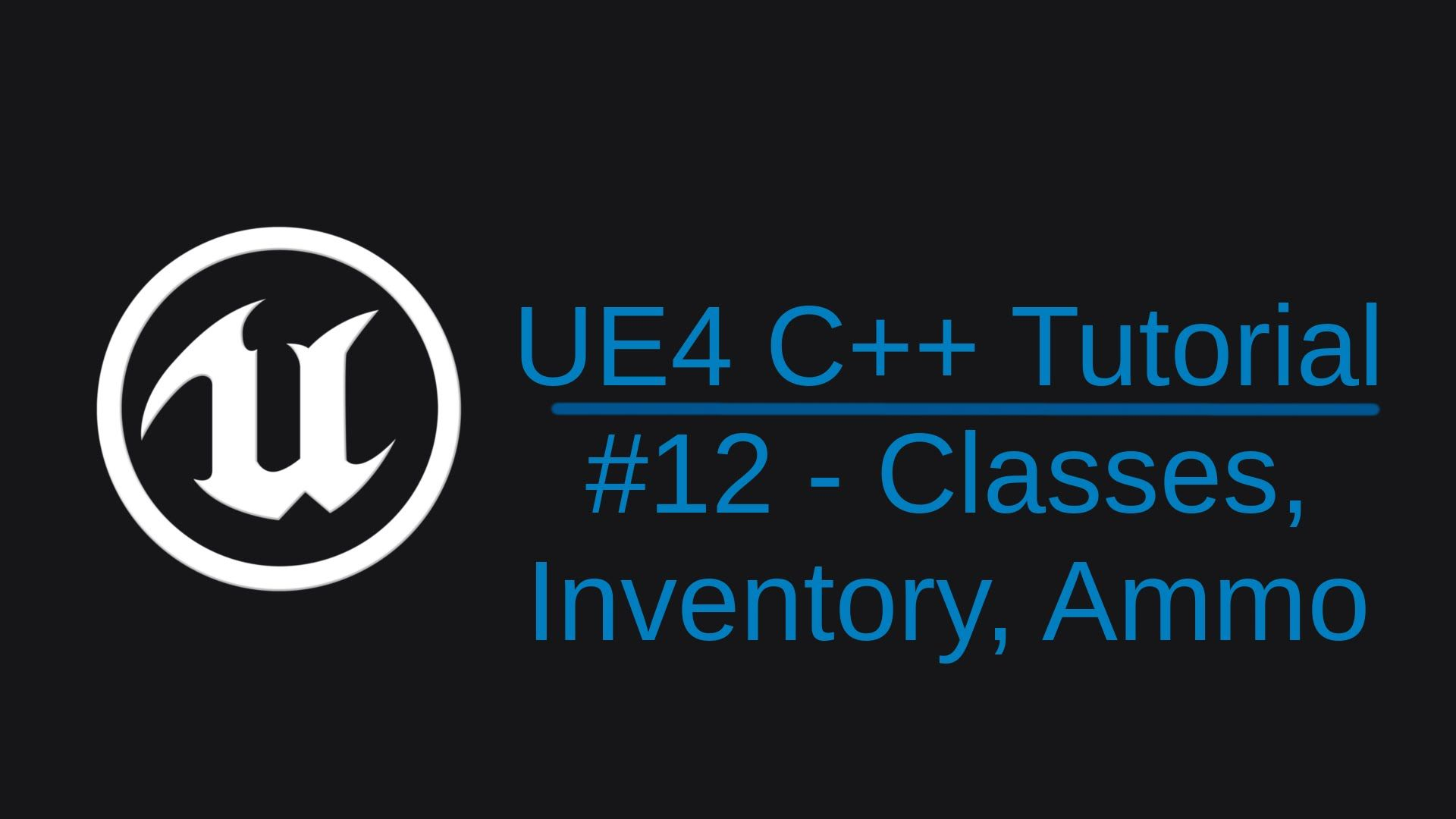 C++] Unreal Engine 4 Game Tutorial #12 - Weapons, Inventory