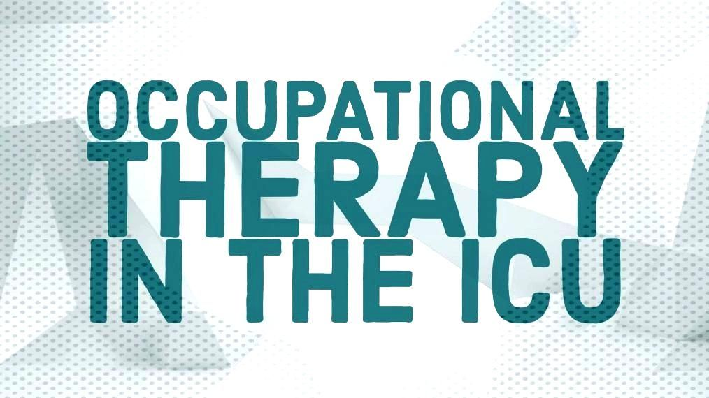 Occupational Therapy in the ICU An Interview with an ICU OT |