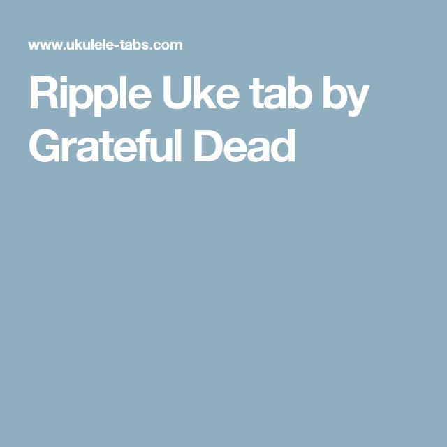 Ripple Uke Tab By Grateful Dead Ukulele In 2018 Pinterest