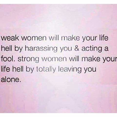 Don't be a weak woman | Quotes I love | Quotes, Desperate quotes