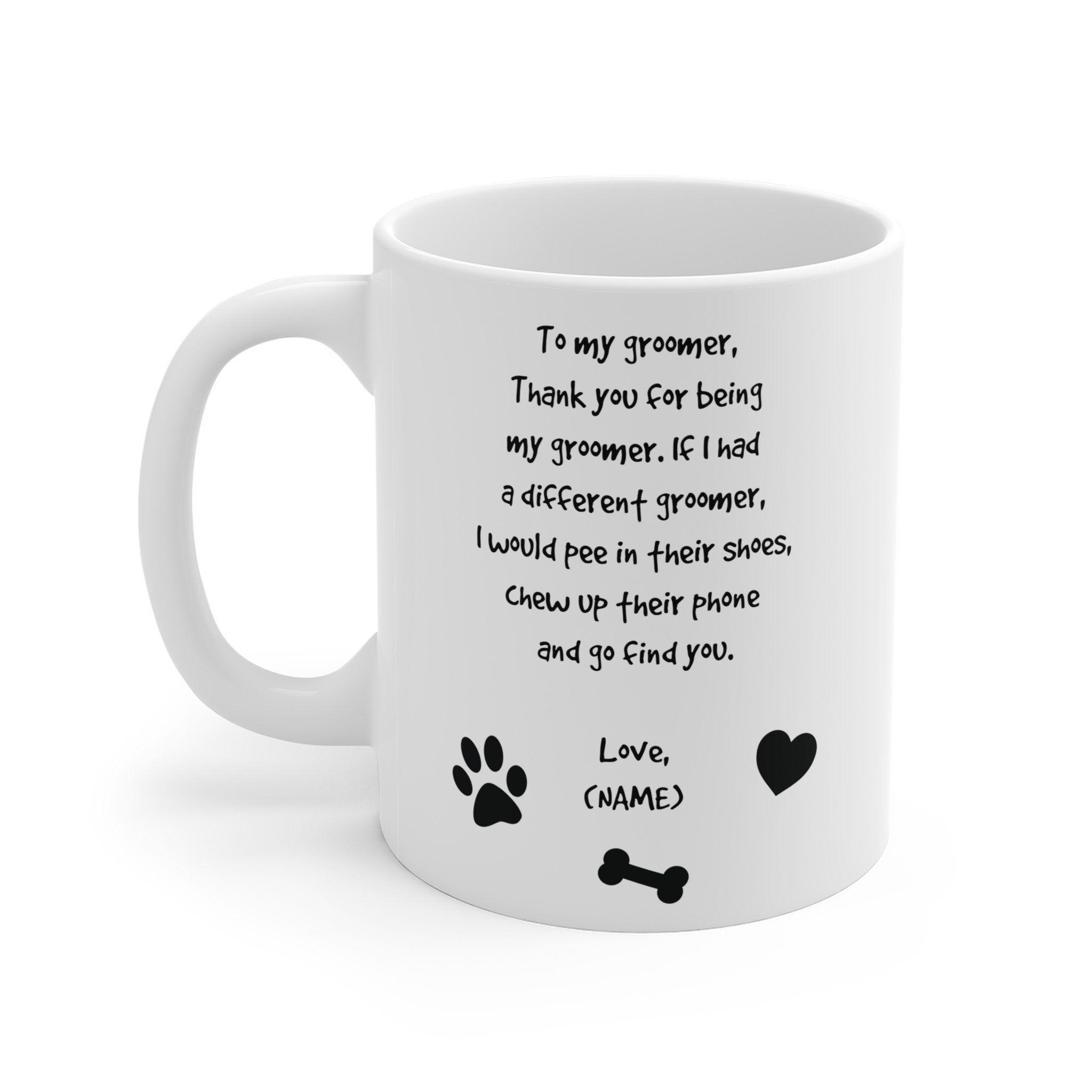 Dog Groomer Mug, Personalized Gift For Groomer, Custom Pet
