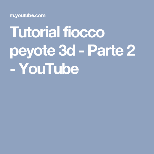 Tutorial fiocco peyote 3d - Parte 2 - YouTube