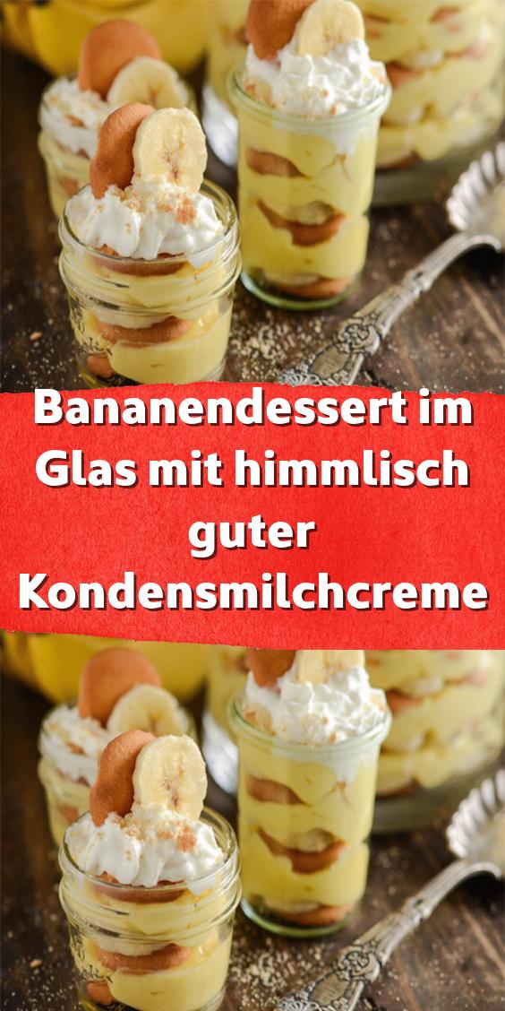 Bananendessert im Glas mit himmlisch guter Kondensmilchcreme