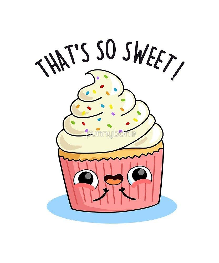 That S So Sweet Food Pun By Punnybone Redbubble Food Puns Cute Food Drawings Food Cartoon